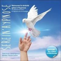 David Vigneron et Damien Dubois - Serein'hypnose - Retrouvez la sérénité grâce à l'hypnose. 1 CD audio