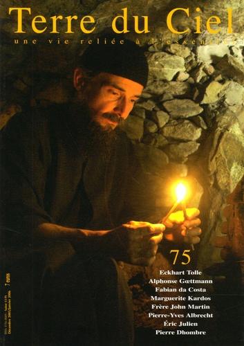 Eckhart Tolle et Alphonse Goettmann - Terre du Ciel N° 75, Décembre 2005 : .
