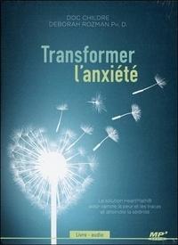 Doc Childre et Deborah Rozman - Transformer l'anxiété. 1 CD audio MP3