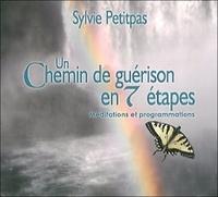 Sylvie Petitpas - Un chemin de guérison en 7 étapes. 2 CD audio