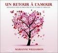 """Marianne Williamson - Un retour à l'amour - Réflexion sur les principes de """"Un cours en miracle"""". 3 CD audio"""