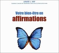 Louise-L Hay - Votre bien-être en affirmations. 1 CD audio