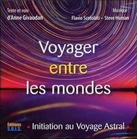 Anne Givaudan - Voyager entre les mondes - Initiation au Voyage Astral.