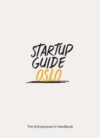DGV - Startup Guide Oslo - The Entrepreneur's Handbook.