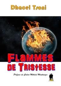 Téléchargez des ebooks gratuits en ligne kindle Flammes de tristesse iBook 9791094983997 par Dhacel Tsoni