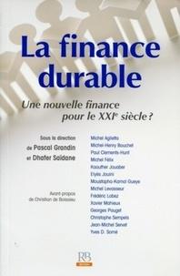 Dhafer Saïdane et Pascal Grandin - La finance durable - Une nouvelle finance pour le XXIe siècle ?.