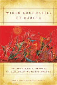 Di Brandt et Barbara Godard - Wider Boundaries of Daring - The Modernist Impulse in Canadian Women's Poetry.