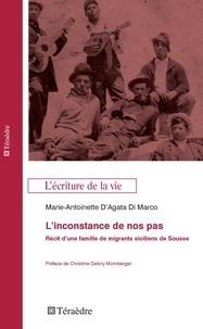 Di marco marie-antoinette D'agata - L'inconstance de nos pas - Récit d'une famille de migrants sicilliens de Sousse.