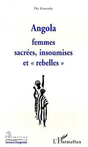 Dia Kassembe - Angola - Femmes sacrées, insoumises, rebelles.