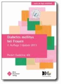 Diabetes mellitus bei Frauen - Pocket Guideline 4/6, basierend auf S3-Leitlinien folgender Gesellschaften: Deutsche Diabetes Gesellschaft (DDG), Deutsche Adipositas Gesellschaft (DAG), Deutsche Gesellschaft für Gynäkologie und Gebu.