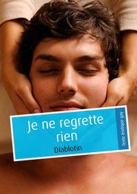 Diablotin - Je ne regrette rien (pulp gay).