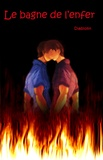 Diablotin - Le bagne de l'enfer.