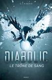 Diabolic, Tome 02 - Le trône de sang.
