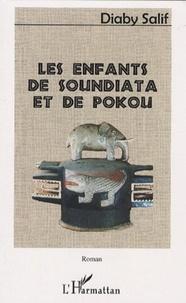 Diaby Salif - Les enfants de Soundiata et de Pokou.
