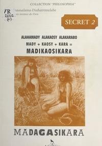 Diadiorasalama-Diahatrinielabe et Guy Ratrimoarivony - Madagasikara (2). Alahamady alakaosy alakarabo : mady + kaosy + kara = Madikaosikara.