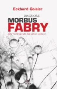 Diagnose Morbus Fabry - Wer nicht kämpft, hat schon verloren.