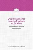 Diahara Traoré - Des musulmanes ouest-africaines au Québec - Entre subversion et conformité.