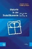 Diakonie in der Sozialökonomie - Analysen - Optionen - Perspektiven.