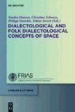 Dialectological and Folk Dialectological Concepts of Space - Current Methods and Perspectives in Sociolinguistic Research on Dialect Change.