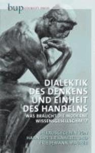 Dialektik des Denkens und Einheit des Handelns - Was braucht die moderne Arbeits- und Leistungsgesellschaft ?.