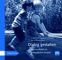 Dialog gestalten - Kommunikation im pädagogischen Kontext.