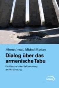 Dialog über das armenische Tabu - Ein Diskurs unter Befürwortung der Versöhnung.