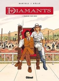 Jean-Claude Bartoll - Diamants - Tome 01 - Charles Van Berg.