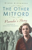 Diana Alexander - The Other Mitford - Pamela's Story.
