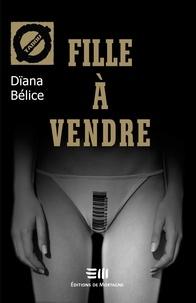 Dïana Bélice - Fille à vendre - 14. L'exploitation sexuelle.