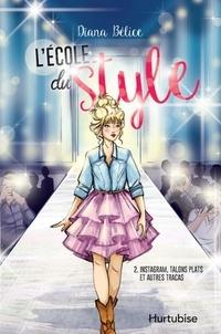 Dïana Bélice - L'école du style  : L'école du style T2 - Instagram, talons plats et autres tracas.