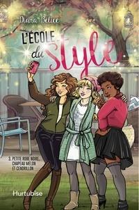 Dïana Bélice - L'école du style  : L'école du style T3 - Petite robe noire, chapeau melon et Cendrillon..