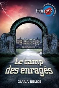 Dïana Bélice - Le camp des enragés.