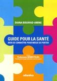 Diana Bouayad-Amine - Guide pour la santé - Bien se connaître pour mieux se porter.
