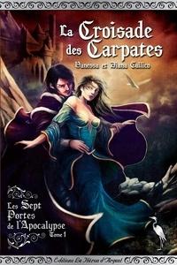 Diana Callico - Les sept portes de l'Apocalypse Tome 1 : La Croisade des Carpates.