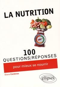Diana Cardenas - La nutrition en 100 questions-réponses.