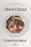 Diana Cazals et Jean-Luc Auriol - Toute la cuisine naturelle.
