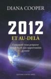 Diana Cooper - 2012 et au-delà - Comment vous préparer aux défis et aux opportunités à venir.
