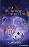 Diana Cooper - Le guide des archanges dans le monde animal.