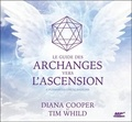 Diana Cooper et Tim Whild - Le guide des archanges vers l'ascension - 6 puissantes visualisations. 1 CD audio MP3