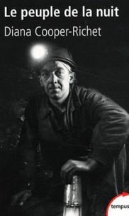 Diana Cooper-Richet - Le peuple de la nuit - Mines et mineurs en France (XIXe-XXIe siècle).