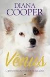 Diana Cooper - Vénus - Journal intime d'un chiot et de son ange gardien.