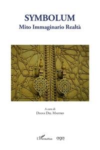 Diana Del Mastro - Symbolum - Mito immaginario realta.
