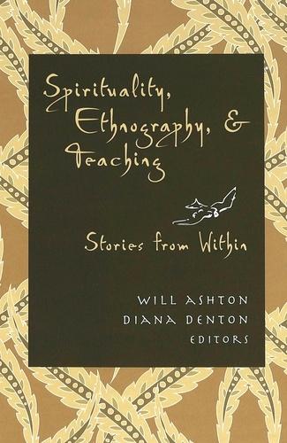 Diana Denton et Will Ashton - Spirituality, Ethnography, and Teaching - Stories from Within.