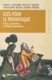 Diana Edelman et Philip R. Davies - Clés pour le Pentateuque - Etat de la recherche et thèmes fondamentaux.