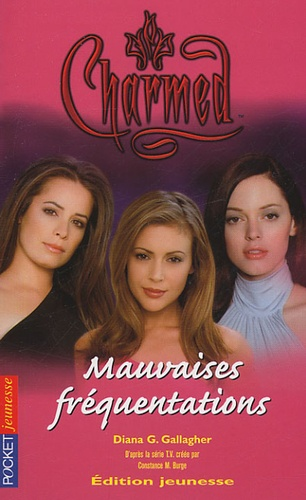 Diana G Gallagher - Charmed Tome 15 : Mauvaises fréquentations.
