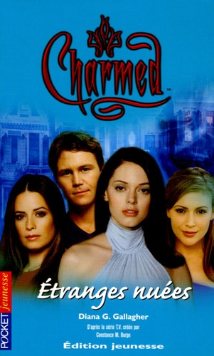 Diana G Gallagher - Charmed Tome 18 : Etranges nuées.