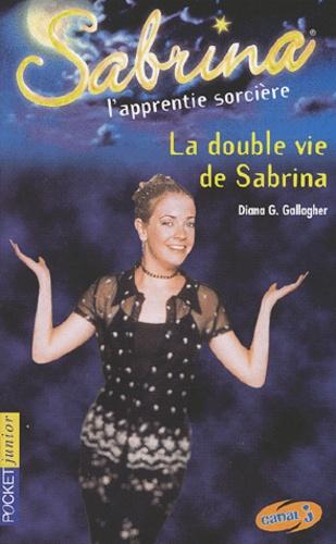 Diana G Gallagher - Sabrina Tome 13 : La double vie de Sabrina.