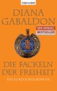 Diana Gabaldon - Die Fackeln der Freiheit - Ein Lord-John-Roman.