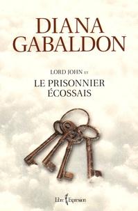 Diana Gabaldon - Lord John  : Le prisonnier écossais.