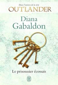 Diana Gabaldon - Outlander  : Le prisonnier écossais.